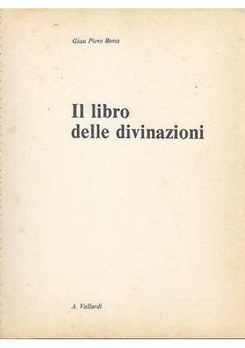 IL LIBRO DELLE DIVINAZIONI di Gian Piero Bona  Garzanti I edizione 1984