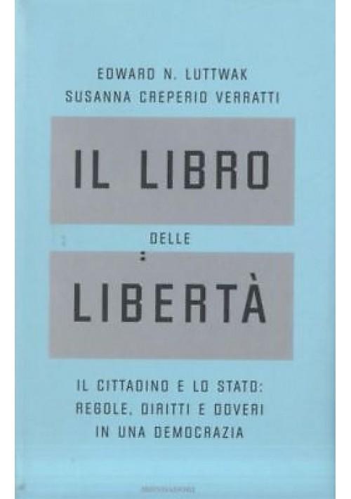 IL LIBRO DELLE LIBERTA' di Edward Luttwak Susanna Creperio Veratti - Mondadori