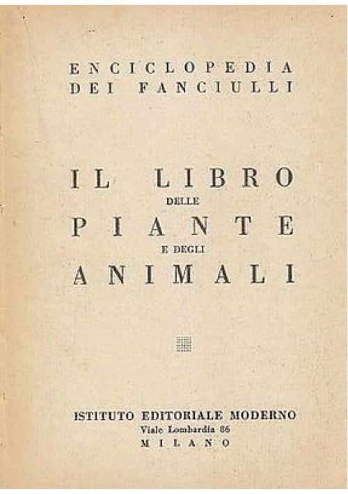 IL LIBRO DELLE PIANTE E DEGLI ANIMALI di Luisa Valle Monti 1938 ist. ed.italiano