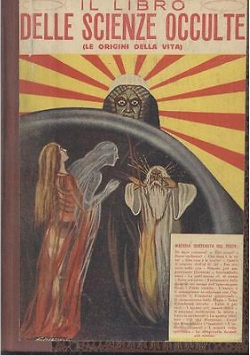 IL LIBRO DELLE SCIENZE OCCULTE Le origini della vita Maucci editore primi '900?