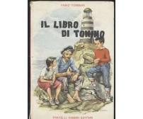 IL LIBRO DI TONINO Fabio Tombari 1958 Fabbri Illustrato Nardini *