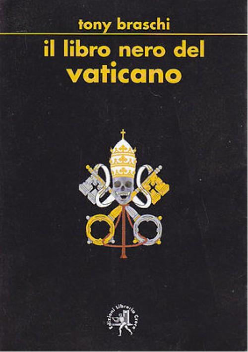 IL LIBRO NERO DEL VATICANO di Tony Braschi 2007 Libreria Croce di  Fabio Croce