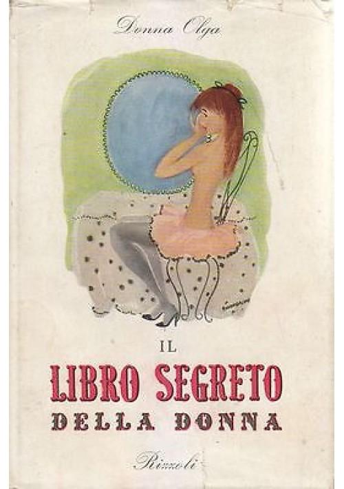 IL LIBRO SEGRETO DELLA DONNA di Donna Olga - Rizzoli Editore  1949