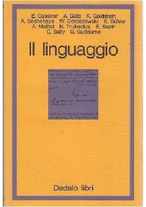 IL LINGUAGGIO di Cassirer  Gelb Goldstein e altri 1976 Dedalo
