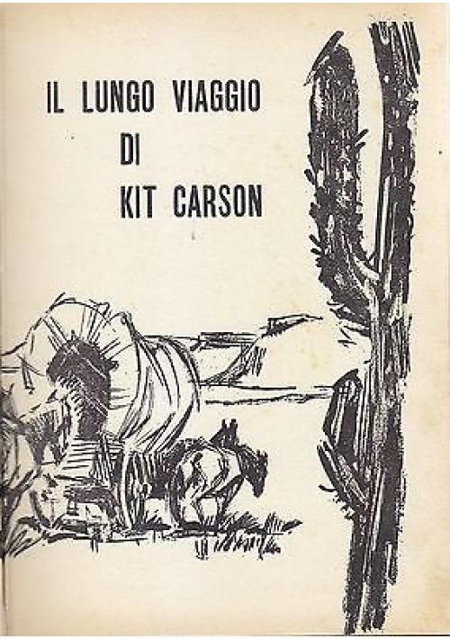 IL LUNGO VIAGGIO DI KIT CARSON Martin Le Roi - 1966 AMZ Editrice illustrato ROBERTO MOLINO