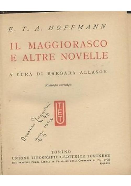 IL MAGGIORASCO E ALTRE NOVELLE di Hoffmann - UTET 1941 il mago Sabbiolino