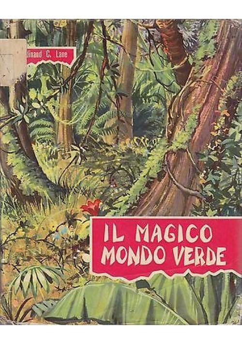Il magico mondo verde di ferdinand c lane 1959 fabbri for Il verde mondo