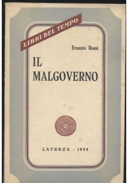 IL MALGOVERNO - Ernesto Rossi 1955 Laterza libri del tempo