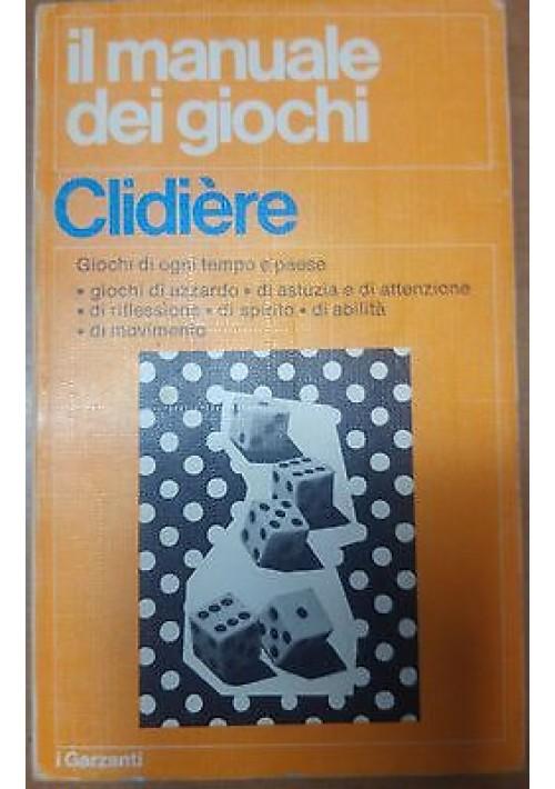IL MANUALE DEI GIOCHI Martine Clidière 1972 Garzanti azzardo astuzia attenzione