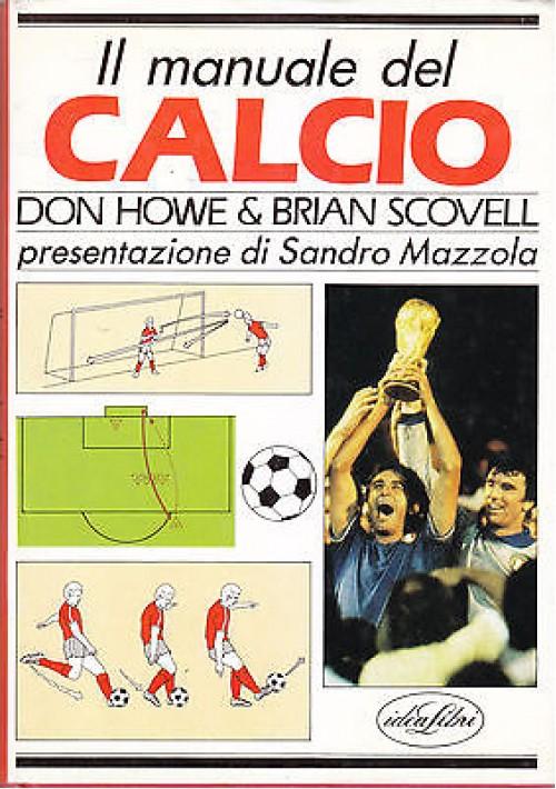IL MANUALE DEL CALCIO  di Don Howe e Brian Scovell 1989  Idea Libri Editore