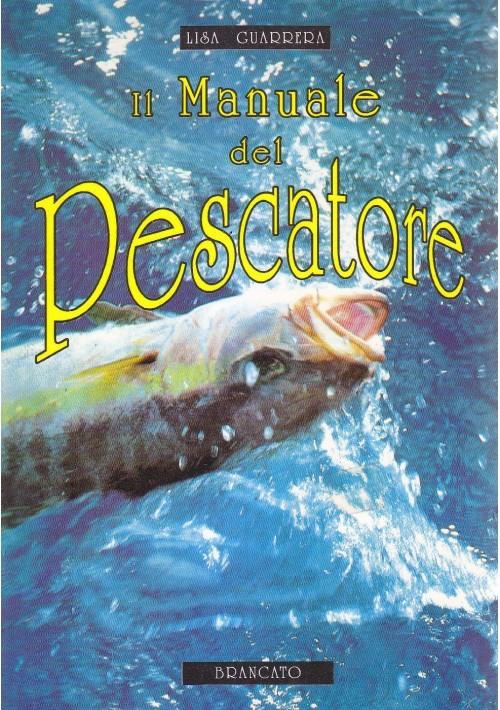 IL MANUALE DEL PESCATORE di Lisa Guarrera 1993 Brancato Editore
