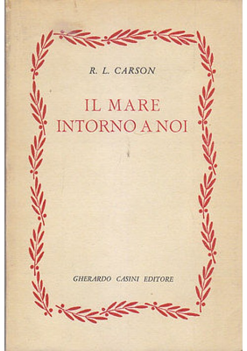 IL MARE INTORNO A NOI di  R. L. Carlson 1952 Gherardo Casini - divulgativo