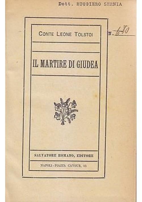 IL MARTIRE DI GIUDEA Leone Tolstoi 1901 Salvatore Romano  I ed italiana Tolstoj