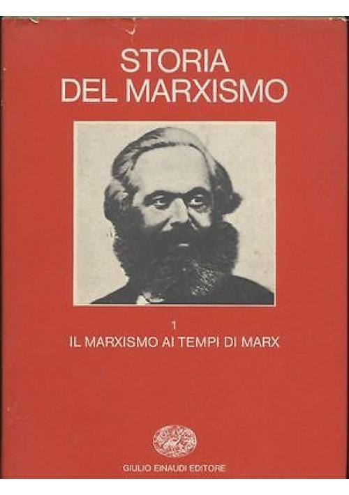 IL MARXISMO AI TEMPI DI MARX vol. I di Storia del Marxismo 1978 Einaudi