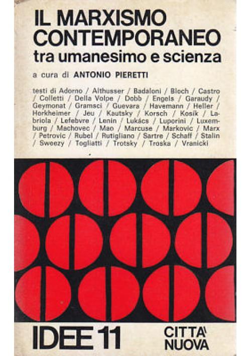 IL MARXISMO CONTEMPORANEO TRA UMANESIMO E SCIENZE Pieretti 1976 Città Nuova