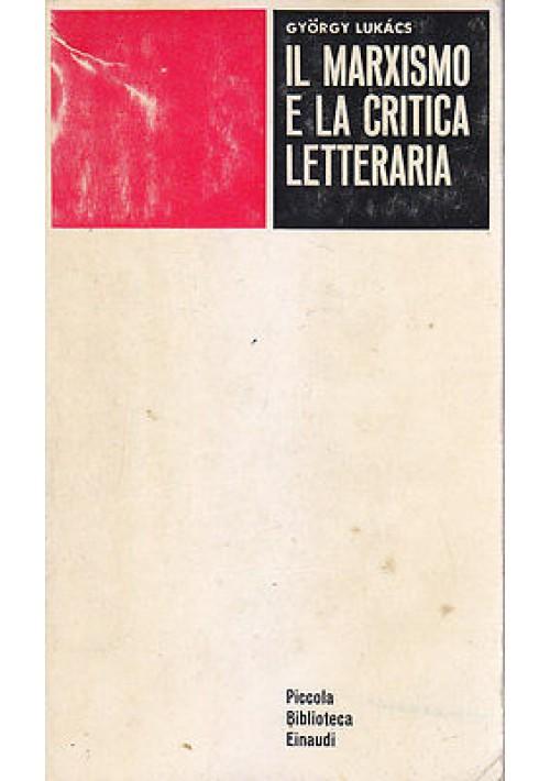 IL MARXISMO E LA CRITICA LETTERARIA di Gyorgy Lukacs  1964 Einaudi editore