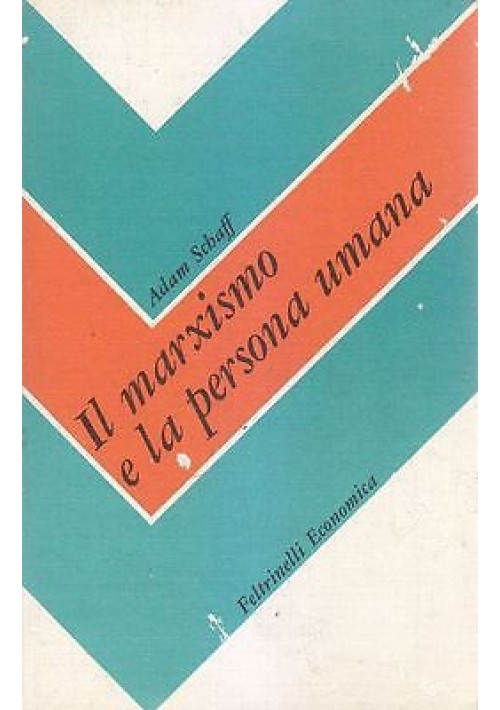 IL MARXISMO E LA PERSONA UMANA di Adam Schaff   Feltrinelli Editore 1977  255 Pa