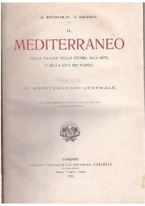 IL MEDITERRANEO CENTRALE di A Brunialti e S Grande 1922 UTET editore