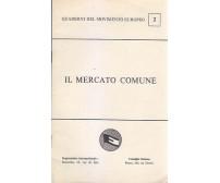 IL MERCATO COMUNE quaderni del movimento europeo n.2  M. Weissenbruch editore.