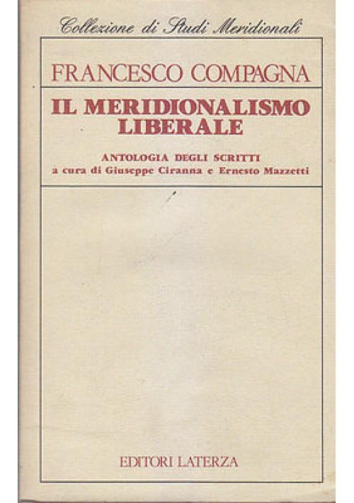 IL MERIDIONALISMO LIBERALE antologia scritti di Francesco Compagna 1988 Laterza