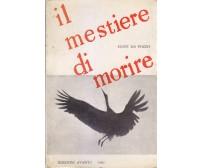 IL MESTIERE DI MORIRE - Gusti da Pozzo 1962 Edizioni Avanti !