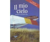 IL MIO CIELO emozioni e racconti di volo a cura di Gian Fabio Scaramucci 2005 *