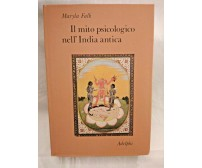 IL MITO PSICOLOGICO NELL'INDIA ANTICA di Maryla Falk 1986 Adelphi filosofia