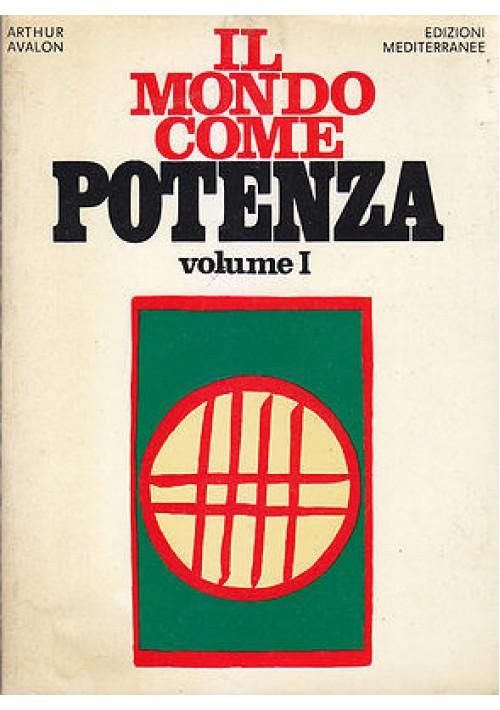 IL MONDO COME POTENZA di Arthur Avalon 2 volumi 1973 Edizioni Mediterranee libri