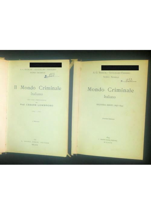 IL MONDO CRIMINALE ITALIANO 2 voll Bianchi Ferrero Sighele 1893 prefaz Lombroso