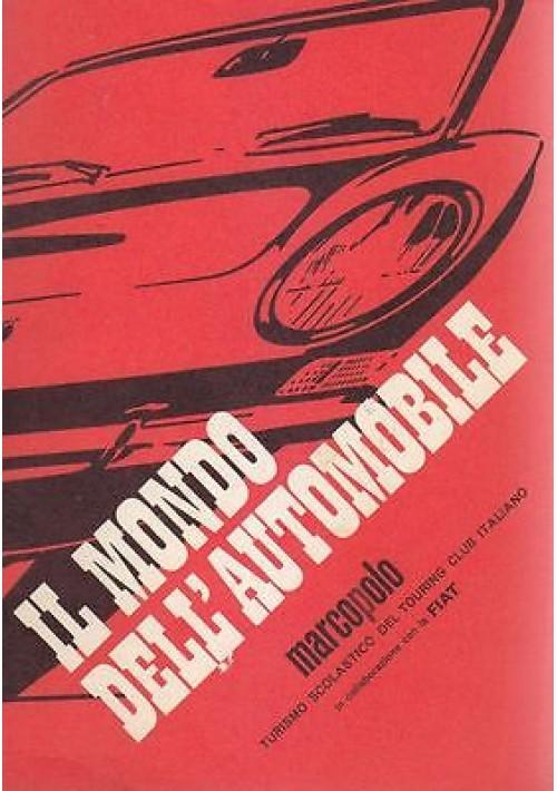 IL MONDO DELL'AUTOMOBILE di Pino Abate - Marcopolo Editore 1967 (?)