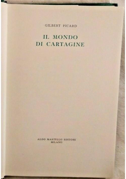 IL MONDO DI CARTAGINE di Gilbert Picard 1959 Aldo Martello Editore libro usato