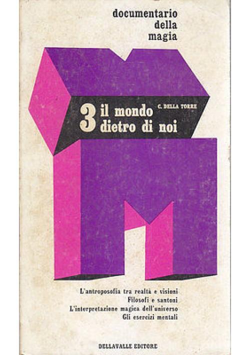 IL MONDO DIETRO DI NOI di C. Della Torre - Della Valle 1971 antroposofia