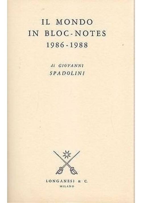 IL MONDO IN BLOCK NOTES 1986-1988 di Giovanni Spadolini Edizione Longanesi 1988