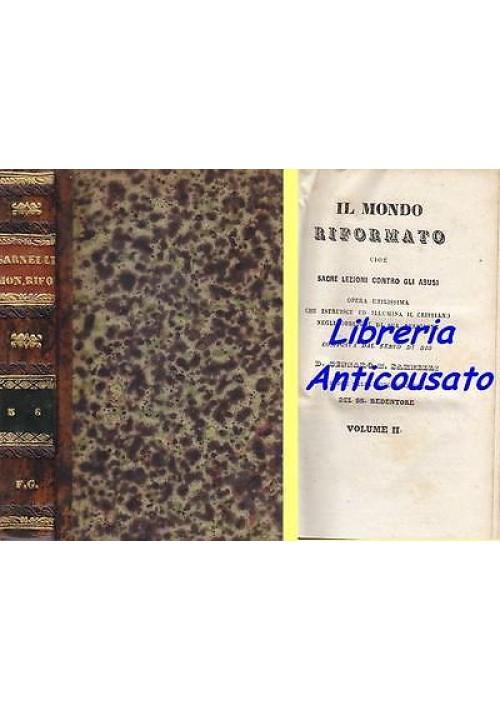 IL MONDO RIFORMATO SACRE LEZIONI CONTRO ABUSI voll. I II  e III  Sarnelli 1849