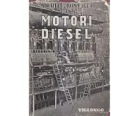 IL MOTORE DIESEL IN AZIONE di Michele Bonfiglio  Società Subalpina Editrice 1941