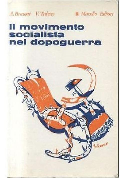 IL MOVIMENTO SOCIALISTA NEL DOPOGUERRA di A Benzoni e V Tedesco 1968 Marsilio