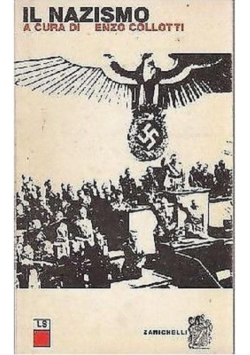 IL NAZISMO a cura di Enzo Collotti - Zanichelli editore, 1968.