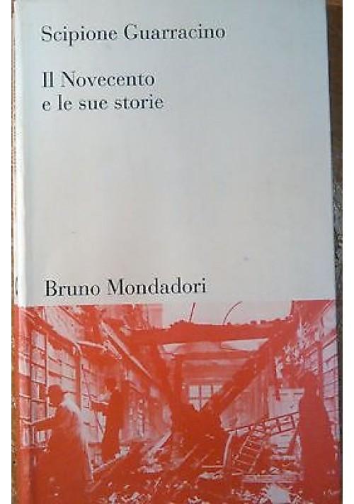 IL NOVECENTO E LE SUE STORIE di Scipione Guarracino - 2000 Bruno Mondadori
