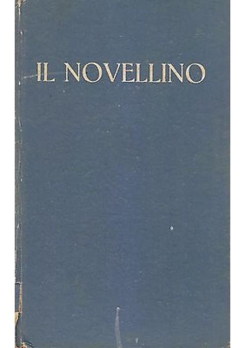 IL NOVELLINO OSSIA LE CENTO NOVELLE ANTICHE a cura Corrado Alvaro 1945 Garzanti