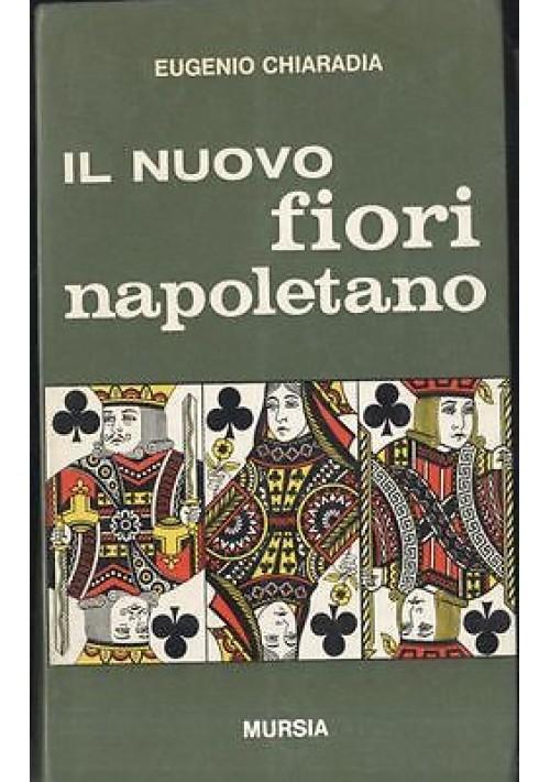 IL NUOVO FIORI NAPOLETANO di Eugenio Chiaradia -  Mursia II ed. 1966
