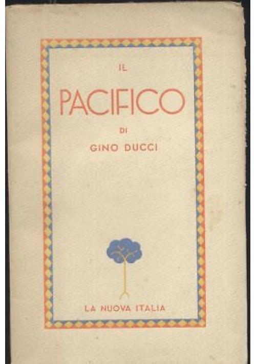 IL PACIFICO Gino Ducci 1938 La nuova Italia con 4 tavole mappe fuori testo