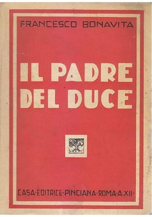 IL PADRE DEL DUCE di Francesco Bonavita 1933 Edizione Pinciana *