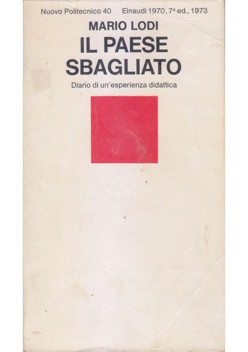 IL PAESE SBAGLIATO di Mario Lodi 1973 Einaudi diario di un'esperienza didattica