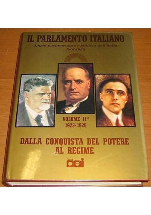 IL PARLAMENTO ITALIANO VOL.X! 1923 -1928 CONQUISTA POTERE E REGIME Mussolini