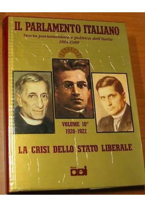IL PARLAMENTO ITALIANO VOL.X CRISI DELLO STATO LIBERALE DA NITTI A FACTA 1920-22