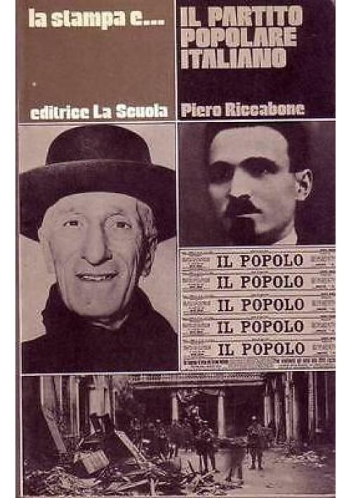 IL PARTITO POPOLARE ITALIANO di Piero Riccabone 1980  La Scuola