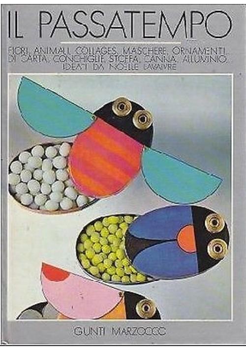 IL PASSATEMPO di Noelle Navaivre fiori animali collages maschere ornamenti carta