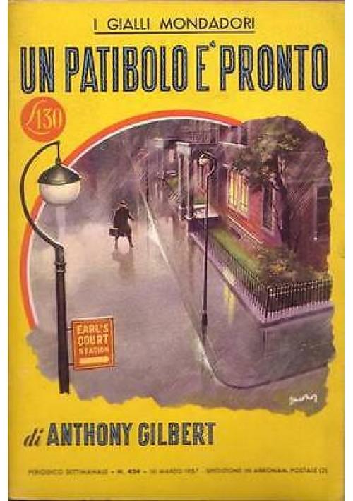 IL PATIBOLO E' PRONTO di Anthony Gilbert - Mondadori gialli I edizione 1957