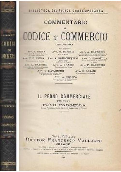 IL PEGNO COMMERCIALE di G. Faggella commentario al codice di commercio 1924