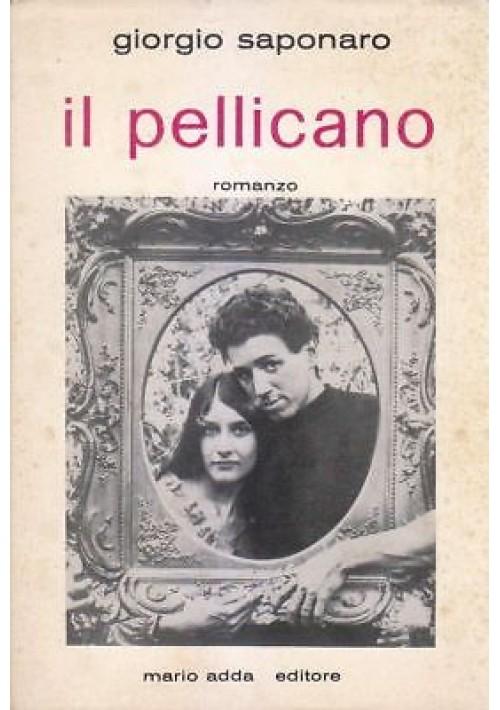 IL PELLICANO di Giorgio Saponaro 1981 Mario Adda Editore